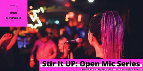 Stir It UP: Open Mic Series - Volume II tickets