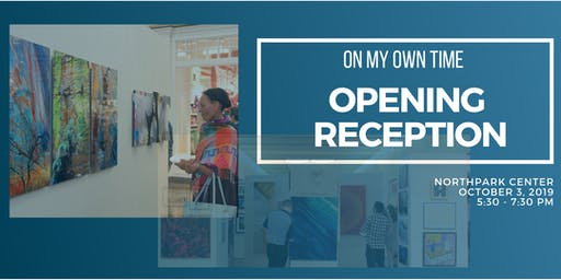 2019 Opening Reception for On My Own Time Regional Art Show