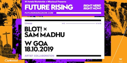 Future Rising Presents: BLOT! x Sam Madhu