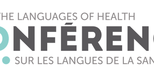 The languages of health Conference/Conférence sur les langues de la santé