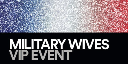 Military Wives VIP Event