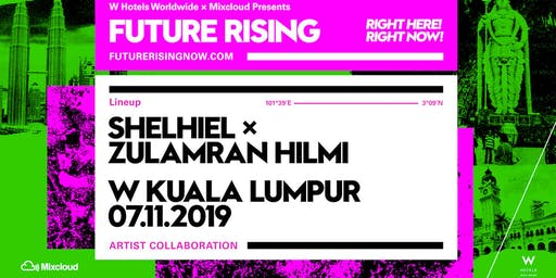 Future Rising Presents: Shelhiel x Zulamran Hilmi