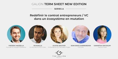 Galion Term Sheet New Edition - Redéfinir le contrat entrepreneurs / VC dans un écosystème en mutation tickets
