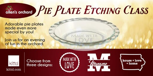 Pie Plate Glass Etching Class at Allen's Orchard