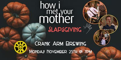 How I Met Your Mother Slapsgiving Trivia at Crank Arm Brewing