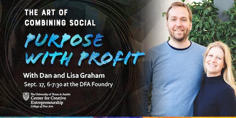 The Art of Combining Social Purpose with Profit, with Dan and Lisa Graham tickets