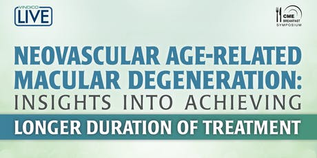 Neovascular Age-Related Macular Degeneration: Insights Into Achieving Longer Duration of Treatment tickets