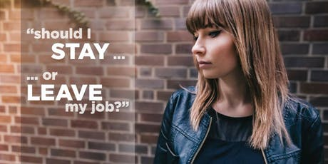 Should I stay or leave my job? tickets