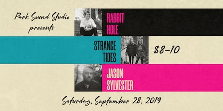 Park Sound Presents: Rabbit Hole, Strange Tides & Jason Sylvester tickets