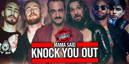 Ground Zero: Mama Said Knock You Out
