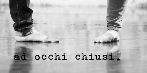 AD OCCHI CHIUSI.