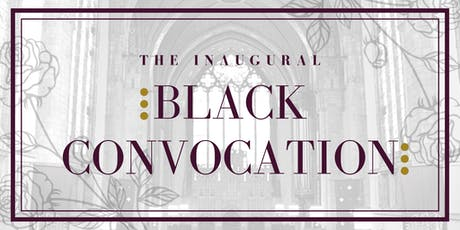 The Inaugural Black Convocation tickets