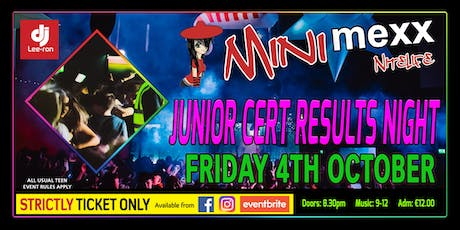 Mini MeXx Nitelife Junior Cert. Results Party 2019 tickets
