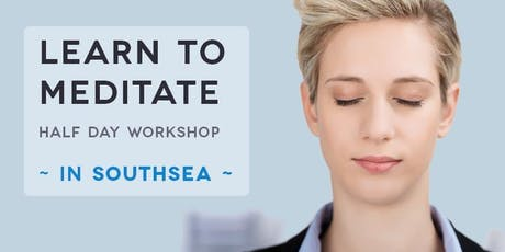 LEARN TO MEDITATE IN SOUTHSEA | HALF DAY WORKSHOP tickets