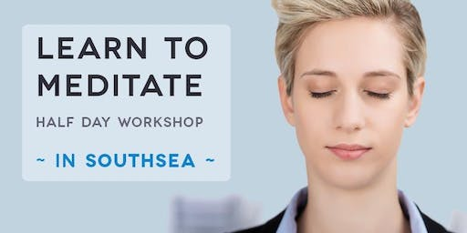 LEARN TO MEDITATE IN SOUTHSEA | HALF DAY WORKSHOP