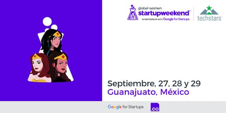 Techstars Global Startup Weekend Guanajuato Women boletos