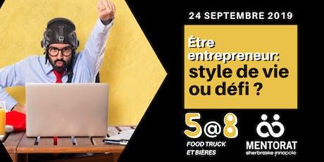 5@8 Être entrepreneur : style de vie ou défi? billets