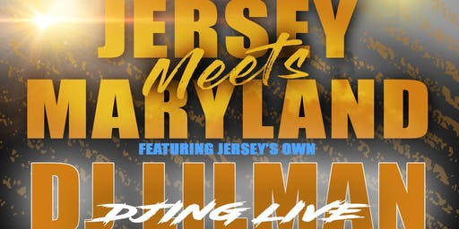 "Jersey Meets Maryland ""DJ J-Town G-Day Bash Featuring DJ LilMan"""
