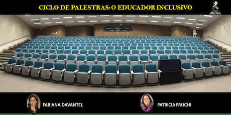Ciclo de Palestras - O educador inclusivo tickets