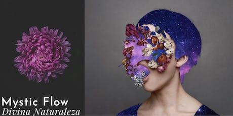 Mystic Flow: Divina Naturaleza tickets