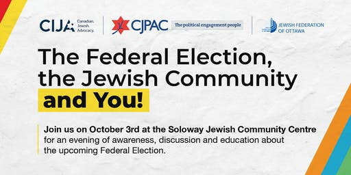 The Federal Election, the Jewish Community & You: Ottawa!