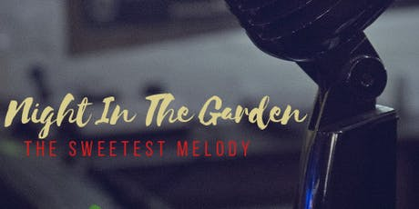 """Night in the Garden """"The Sweetest Melody"""" tickets"""
