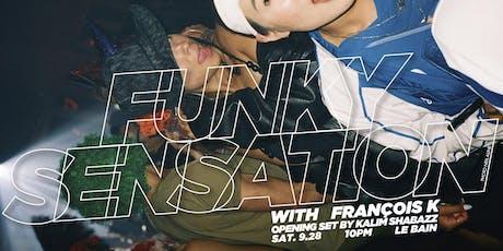 Le Bain presents Funky Sensation with François K tickets