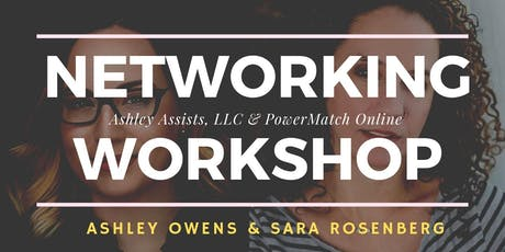 Networking Workshop (Cherry Hill)  - Presented by PowerMatch & Ashley Assists, LLC tickets