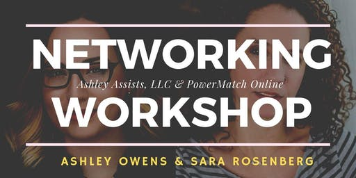 Networking Workshop (Cherry Hill)  - Presented by PowerMatch & Ashley Assists, LLC