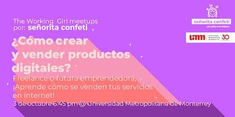 Evento en Monterrey: ¿Cómo crear y vender productos digitales ? boletos