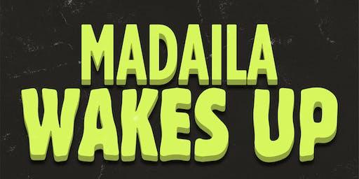 Madaila Wakes Up