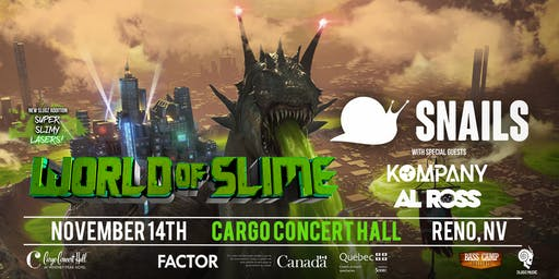 Snails: World Slime Tour at Cargo Concert Hall