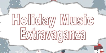 Holiday Music Extravaganza