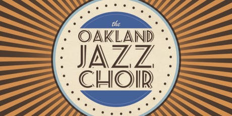 Oakland Jazz Choir - (seated-show, all ages welcome) tickets
