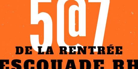 5@7 de la rentrée de l'Escouade RH billets