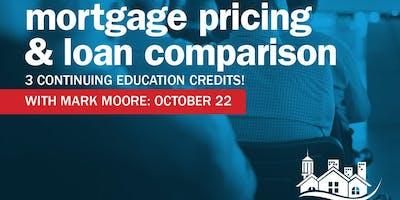 Mortgage Loan Pricing & Loan Type Comparison