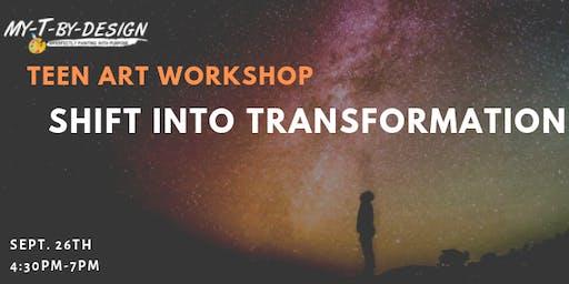 Teen Art Workshop: Shift Into Transformation!