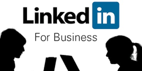 LinkedIn for Business - What you Need to Know tickets