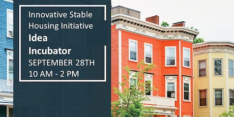 Innovative Stable Housing Initiative Idea Incubator tickets