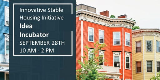 Innovative Stable Housing Initiative Idea Incubator