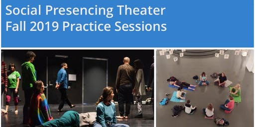Social Presencing Theater - Fall 2019 Practice Sessions