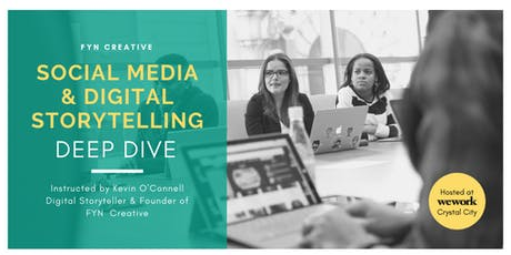 Social Media & Digital Storytelling Deep Dive - Washington, DC tickets