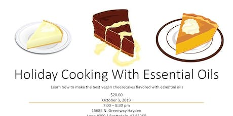 Holiday Cooking With Essential Oils - Desserts Edition tickets