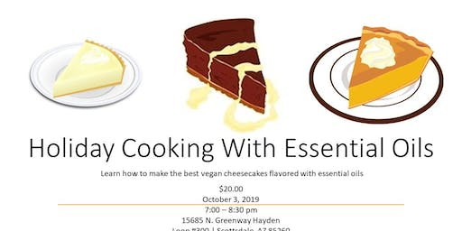 Holiday Cooking With Essential Oils - Desserts Edition