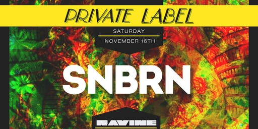 Private Label: SNBRN - The Gallery Ravine