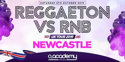 "REGGAETON VS RNB UK TOUR 2019 ""UK'S MEGA LATIN PARTY"" @ NEWCASTLE O2 ACADEMY - NEWCASTLE"