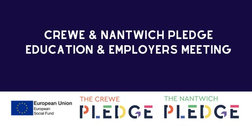 Crewe & Nantwich Pledge Education & Employers Meeting