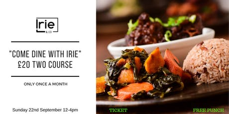 Come Dine with Irie tickets