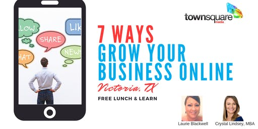 7 Ways to Grow Your Business Online (LUNCH PROVIDED)