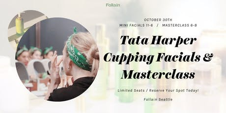 Tata Harper Mini Facials + Masterclass (Seattle) tickets